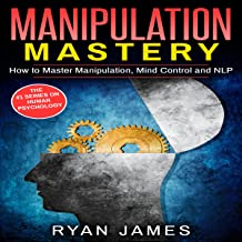 Manipulation: How to Master Manipulation, Mind Control and NLP