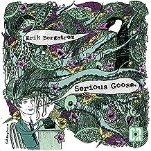 Serious Goose [Explicit]