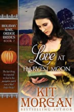 Love at Harvest Moon (Holiday Mail Order Brides Book 7)