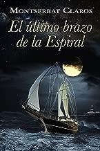 El último brazo de la espiral (Spanish Edition)