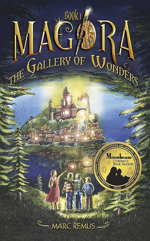 知恵合理化ホームレスThe Gallery of Wonders: Books for kids: A magical children's fantasy series. (Magora Book 1) (English Edition)