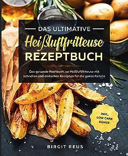 Das ultimative Heißluftfritteuse Rezeptbuch: Das gesunde Ko