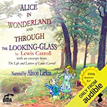 Alice's Adventures in Wonderland and Through the Looking-Glass: With an Excerpt from the Life and Letters of Lewis Carroll