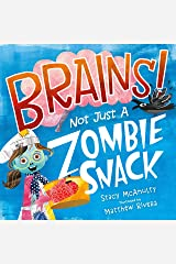 Brains! Not Just a Zombie Snack Kindle Edition