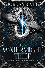 The Watermight Thief (The Fire Queen's Apprentice Book 1)