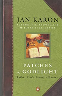 Patches of Godlight: Father Tim's Favorite Quotes