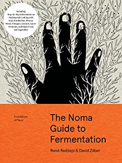 Foundations of Flavor: The Noma Guide to Fermentation : Including Step-By-Step Information on Making and Cooking with: Koj...