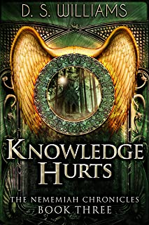 Knowledge Hurts: A Paranormal Romance Novel (The Nememiah Chronicles Book 3) (English Edition)
