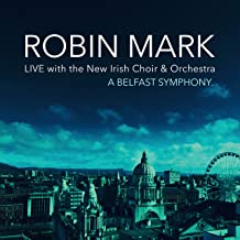 A Belfast Symphony (feat. New Irish Choir & Orchestra) [Live]