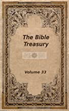 The Bible Treasury: Christian Magazine Volume 33, 1920 Edition (English Edition)