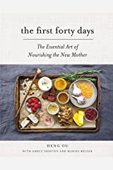 The First Forty Days: The Essential Art of Nourishing the New Mother Kindle Edition