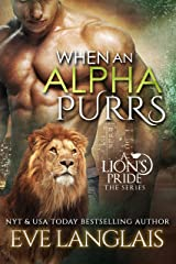 When An Alpha Purrs (A Lion's Pride Book 1) Kindle Edition