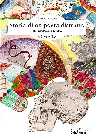 Storia di un poeta distratto: Da scrittore a scritto