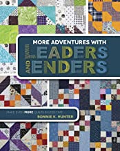 Kansas City Star More Adventures with Leaders and Enders: Make Even More Quilts in Less Time