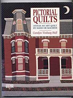 Pictorial Quilts/Stitch an Art Quilt by Hand or Machine (Contemporary quilting)