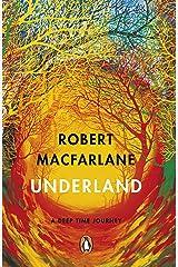 Underland: A Deep Time Journey Kindle Edition
