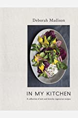 In My Kitchen: A Collection of New and Favorite Vegetarian Recipes [A Cookbook] Kindle Edition