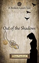 Out of the Shadows (Broken Gears Book 1)