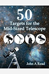 50 Targets for the Mid-Sized Telescope Kindle Edition