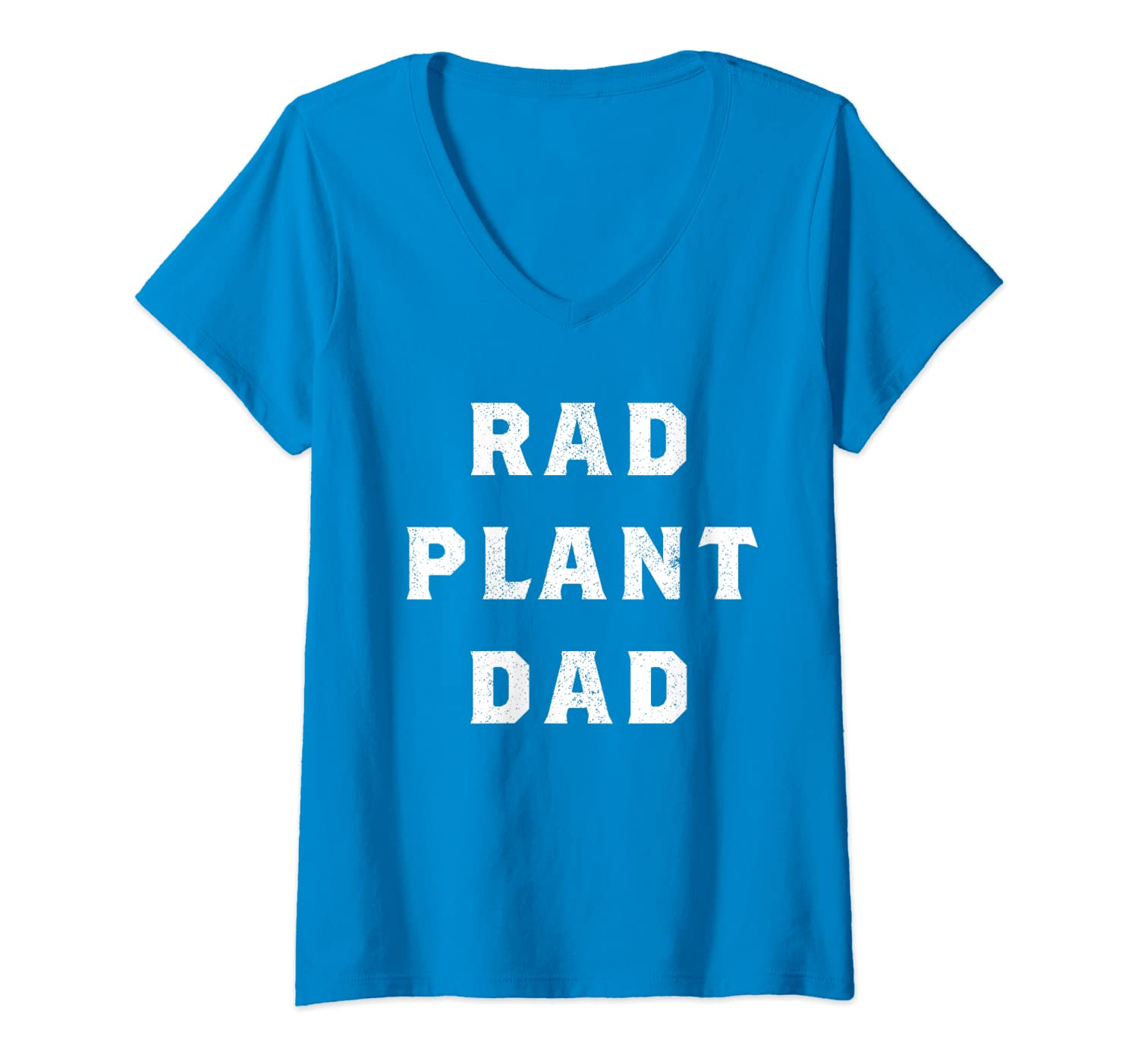 0e4cf1a8 Amazon.com: Womens Rad Plant Dad Funny Gardening Nature Soil First Dad Gift  V-Neck T-Shirt: Clothing