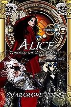 Alice: Through the Glass Darkly (Decisive Devices Book 2)