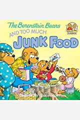 The Berenstain Bears and Too Much Junk Food (First Time Books(R)) Kindle Edition