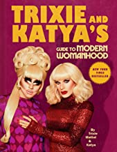 Download Trixie and Katya's Guide to Modern Womanhood PDF