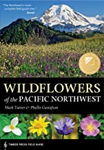 Wildflowers of the Pacific Northwest (A Timber Press Field Guide)