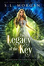 The Legacy of the Key: Ancient Guardians Book 1