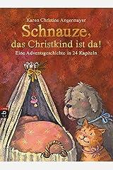 Schnauze, das Christkind ist da: Eine Adventsgeschichte in 24 Kapiteln (Die Schnauze-Reihe 2) (German Edition) Versión Kindle