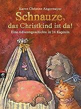 Schnauze, das Christkind ist da: Eine Adventsgeschichte in 24 Kapiteln (Die Schnauze-Reihe 2) (German Edition)