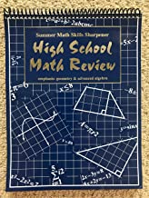 Summer Math Skills Sharpener: High School Math Review; Emphasis: Geometry and Advanced Algebra