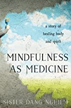 Mindfulness as Medicine: A Story of Healing Body and Spirit (PARALLAX PRESS)