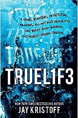 Truel1f3: Lifel1k3 3 (Truelife: Lifelike 3) Kindle Edition