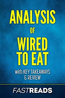 Analysis of Wired to Eat: with Key Takeaways & Review