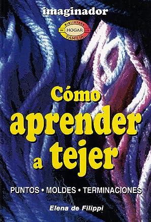 Como Aprender a Tejer / How to Learn Knitting (Biblioteca Del Hogar Y La Familia