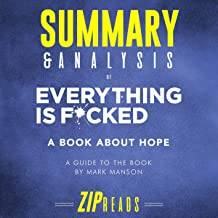 Summary & Analysis of Everything Is F*cked: A Book About Hope: A Guide to the Book by Mark Manson