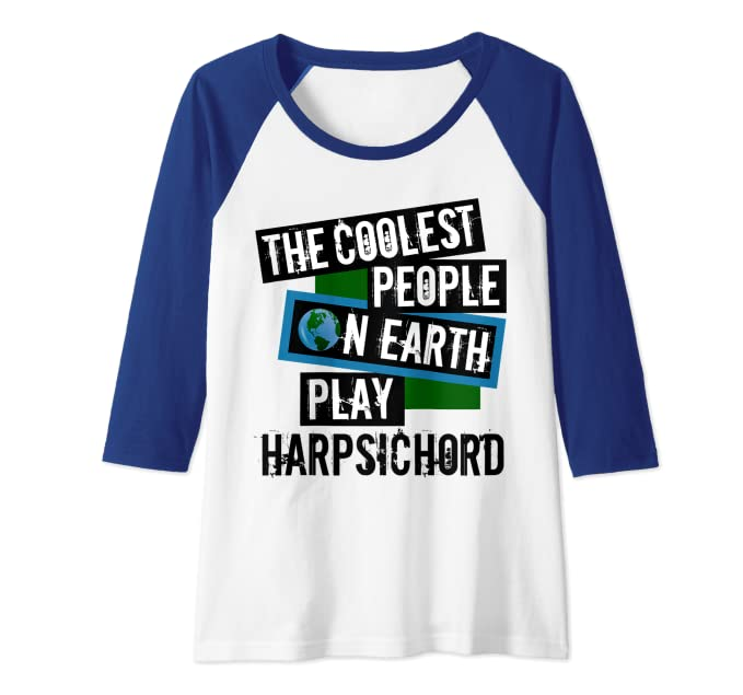 The Coolest People on Earth Play Harpsichord String Instrument Raglan Baseball Tee
