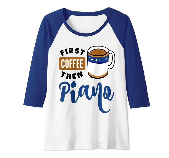 First Coffee Then Piano Classical Music Lover Pianist Fan Raglan Baseball Tee
