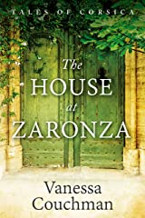 The House at Zaronza: A dual-timeline tale of hidden letters and family secrets (Tales of Corsica series Book 1) Kindle Edition