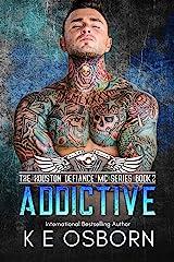 Addictive (The Houston Defiance MC Series Book 2) Kindle Edition