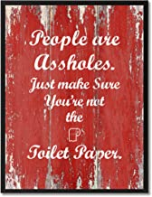 People Are As?holes Just Make Sure You're Not The Toilet Paper Adult Quote Saying Canvas Print Home Decor Wall Art Gift Ideas, Black Frame, Red, 13