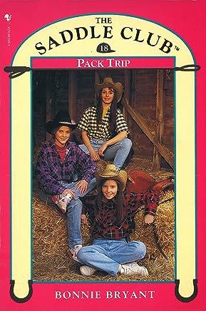 Saddle Club Book 18: Pack Trip (Saddle Club series)