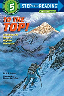 To the Top! Climbing the World's Highest Mountain (Step-Into-Reading, Step 5)