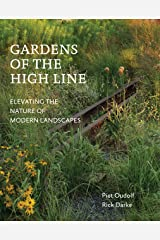Gardens of the High Line: Elevating the Nature of Modern Landscapes Kindle Edition