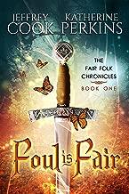 Foul is Fair (Fair Folk Chronicles Book 1)