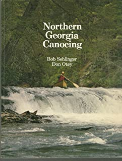 Northern Georgia Canoeing: A Canoeing and Kayaking Guide to the Streams of the Cumberland