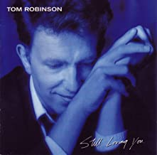 Best tom robinson still loving you Reviews