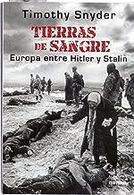 TIERRAS DE SANGRE. Europa entre Hitler y Stalin. Traducción de Inés Elvira Rocha y Juan Manuel Pombo