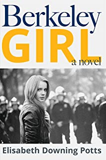 Berkeley Girl: A Young Woman's Journey Through the Chaos of the 60's